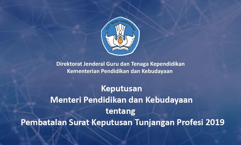 Pembatalan Penerima Tunjangan Profesi Guru Pegawai Negeri Sipil Daerah Tahun 2019 Yang Memperoleh Nomor Registrasi  Guru Tahun 2019