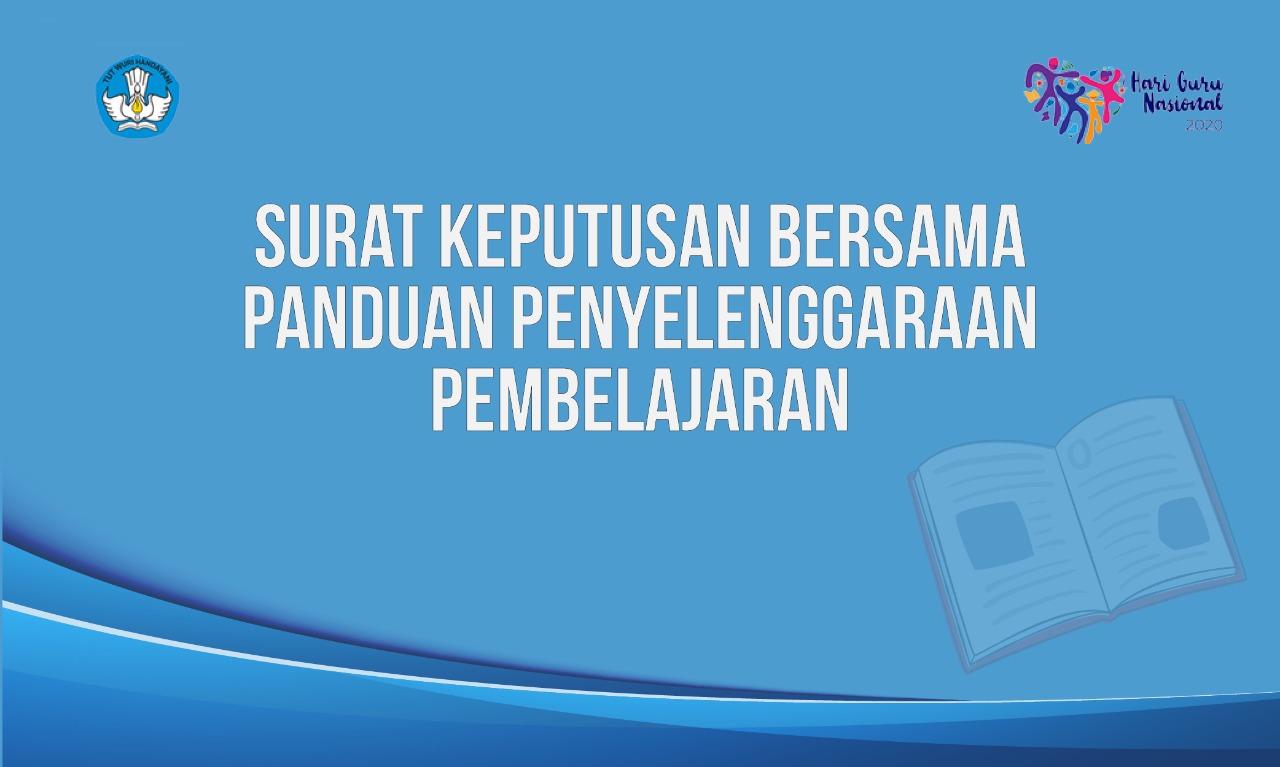 Surat Keputusan Bersama Panduan Penyelenggaraan Pembelajaran